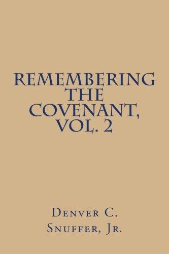 Remembering the Covenant, Vol. 2 (Volume 2): Denver C. Snuffer Jr.