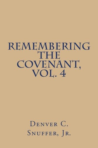 9780989150330: Remembering the Covenant, Vol. 4