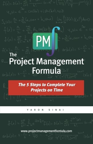 9780989155908: The Project Management Formula: The 5 Steps to Complete Your Projects on Time
