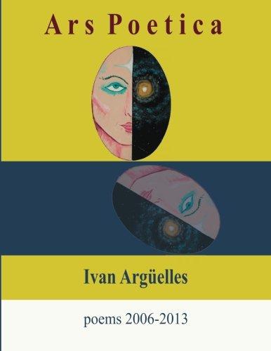 Ars Poetica: Ivan Arguelles