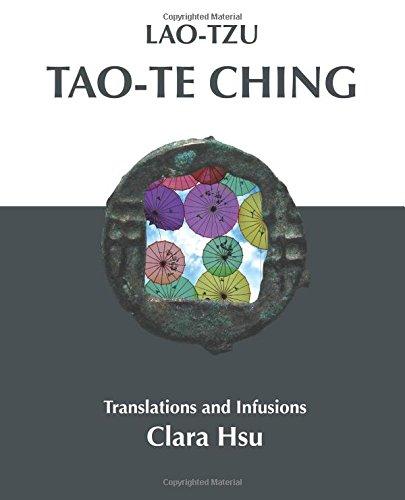 Lao-Tzu Tao-te Ching: Translations and Infusions: Lao-Tzu