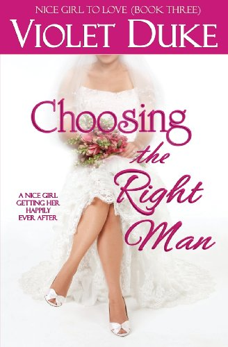 9780989163361: Choosing the Right Man (Nice Girl to Love, Book Three) (Volume 3)