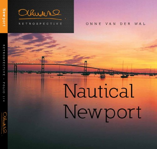 "Nautical Newport (Onne van der Wal Retrospective - Folio 1/4 ""Nautical Newport""): ..."