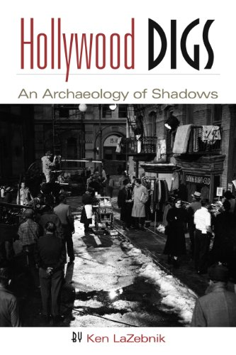 Hollywood Digs: An Archaeology of Shadows: Ken LaZebnik
