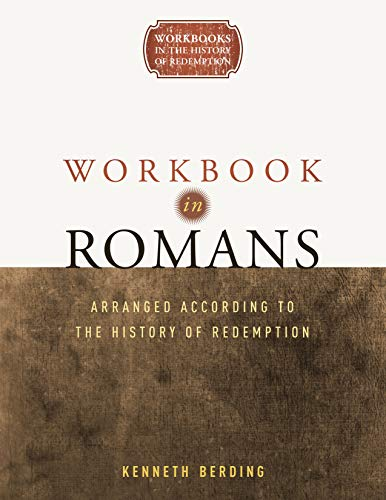 9780989167109: Workbook in Romans: Arranged According to the History of Redemption (Workbooks in the History of Redemption)