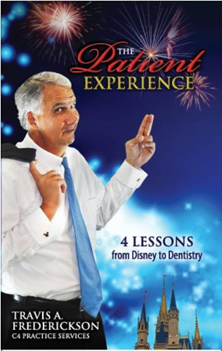 9780989169509: The Patient Experience 4 Lessons From Disney to Dentistry