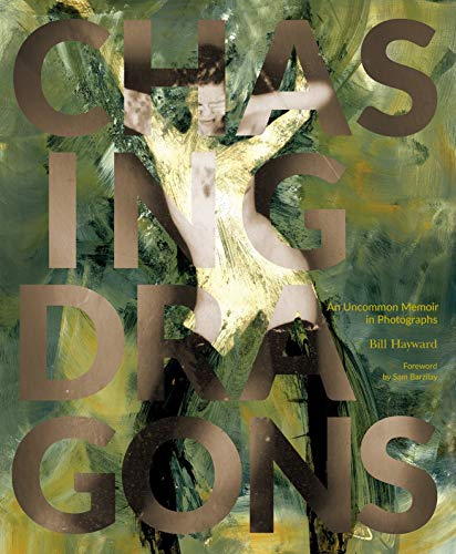 9780989170499: Chasing Dragons: An Uncommon Memoir in Photographs