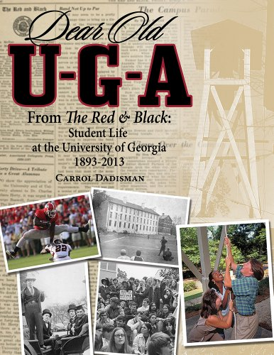 9780989170703: Dear Old U-G-A (From The Red and Black: Student Life At The University of Georgia, 1893-2013)