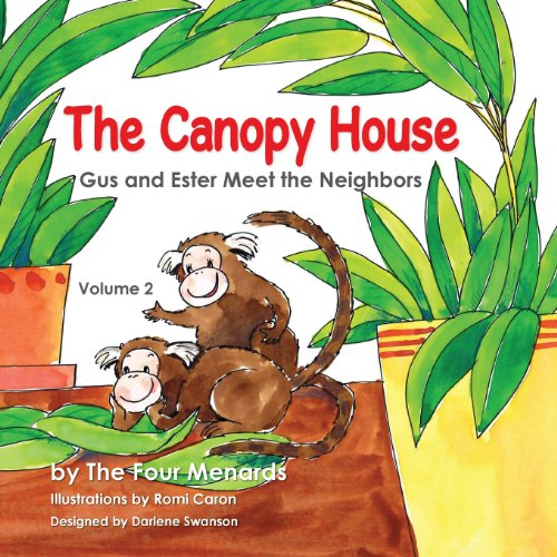 The Canopy House - Vol 2- Gus and Ester Meet the Neighbors: Michele R. Menard