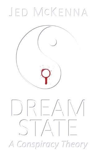 Dreamstate: A Conspiracy Theory (The Dreamstate Trilogy): McKenna, Jed