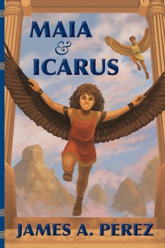 Maia and Icarus: James A. Perez