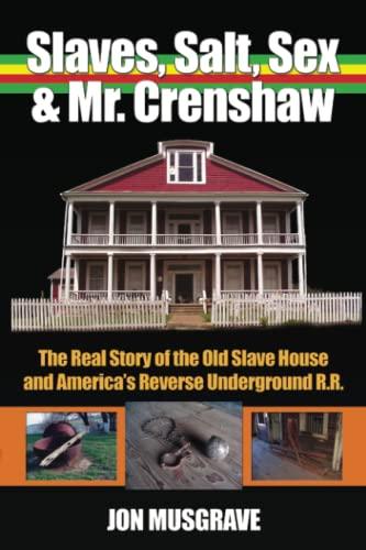 Slave, Salt, Sex & Mr. Crenshaw: The: Jon Musgrave