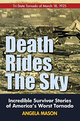 9780989178150: Death Rides the Sky: Tri-State Tornado of March 18, 1925