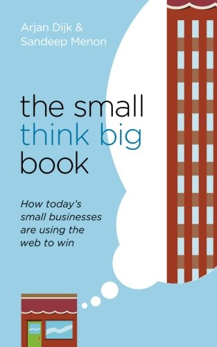 9780989179102: The Small Think Big Book: How today's small businesses are using the web to win