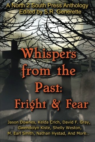 Whispers from the Past: Fright and Fear: Generette, S.R.; Kiste,