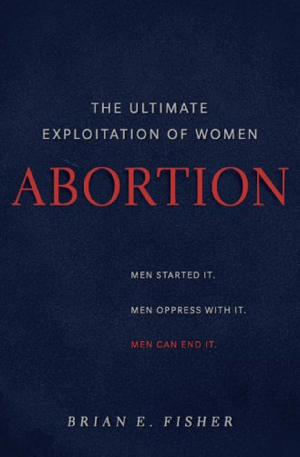 9780989181907: Abortion: The Ultimate Exploitation of Women