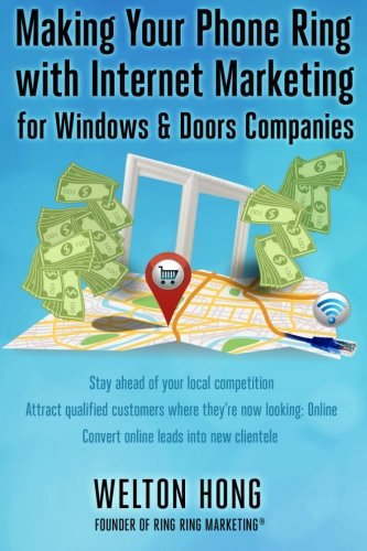 9780989183024: Making Your Phone Ring with Internet Marketing for Windows & Doors Companies