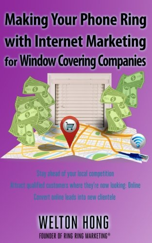 9780989183048: Making Your Phone Ring with Internet Marketing for Window Covering Companies
