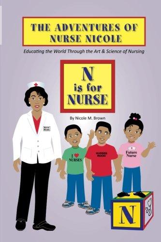9780989186704: The Adventures of Nurse Nicole: N is for Nurse (Volume 1)