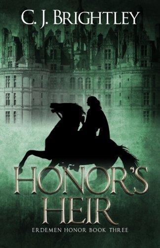 Honor's Heir (Erdemen Honor) (Volume 3): C. J. Brightley