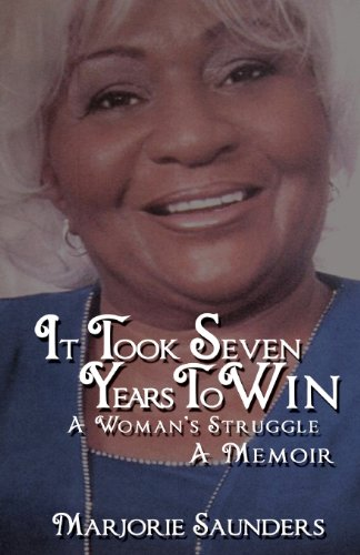 9780989196017: It Took Seven Years to Win: A Woman's Struggle a Memoir