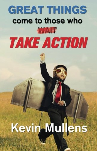 9780989199759: Great Things Come to Those Who Take Action