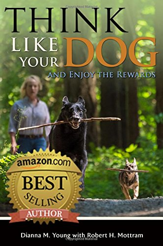 9780989200806: Think Like Your Dog and Enjoy the Rewards