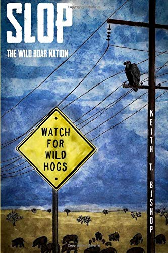 9780989206358: Slop: The Wild Boar Nation