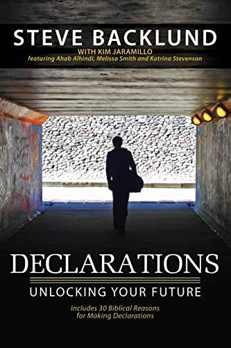 Declarations: Unlocking Your Future: Backlund, Steve