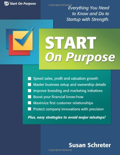 9780989206808: Start On Purpose: Everything You Need to Know and Do to Startup With Strength