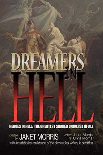 Dreamers in Hell (Heroes in Hell): Janet Morris; Tom Barczak; Jason Cordova; Petra Jorns; Bettina S...