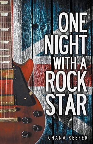 One Night with a Rock Star: Chana L. Keefer
