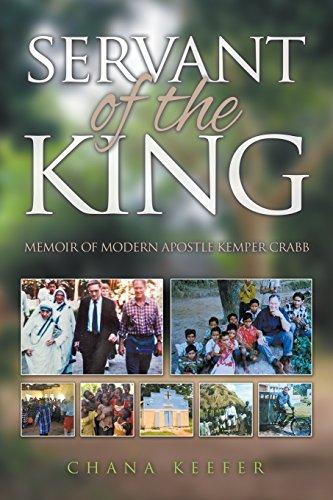 Servant of the King Memoir of Modern Apostle Kemper Crabb: Keefer, Chana