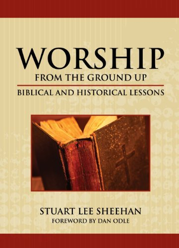 9780989221207: Worship (from the ground up): Biblical and Historical Lessons
