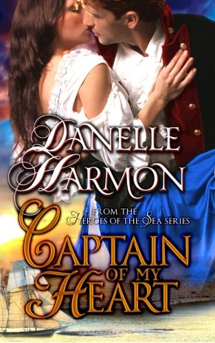 9780989233033: Captain Of My Heart (Heroes Of The Sea)