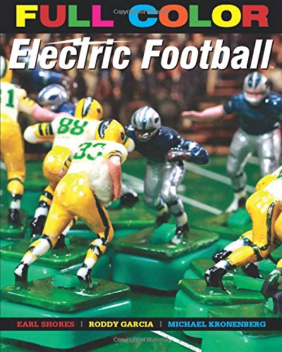 Full Color Electric Football: Earl Shores; Roddy Garcia