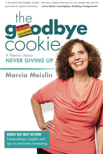 9780989236508: The Goodbye Cookie: A Memoir About Never Giving Up