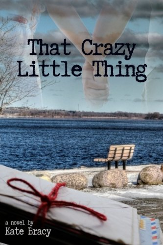 That Crazy Little Thing: Kate Bracy