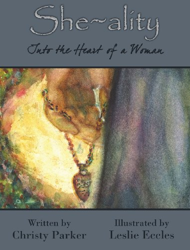 She-ality: Into the Heart of a Woman: Christy Parker