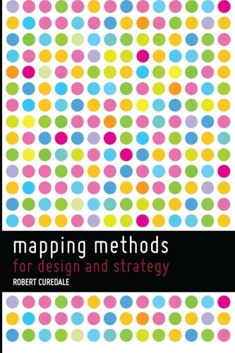 9780989246828: Mapping Methods: for design and strategy
