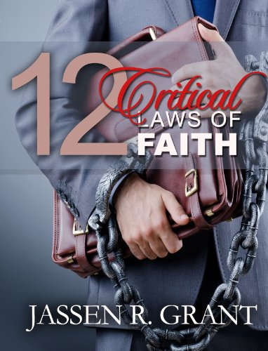 9780989248006: 12 Critical Laws of Faith
