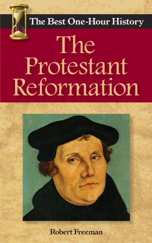 the history of the protestant reformation Introduction to protestantism: timeline of reformation history (1517-1685.