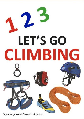 123 Let's Go Climbing: Sterling and Sarah Acree