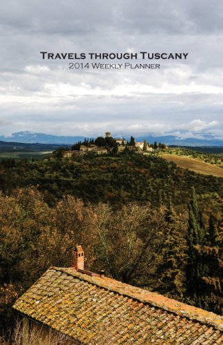 9780989258029: Travels Through Tuscany 2014 Weekly Planner