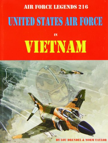 UNITED STATES AIR FORCE IN VIETNAM: Lou Drendel & Norm Taylor