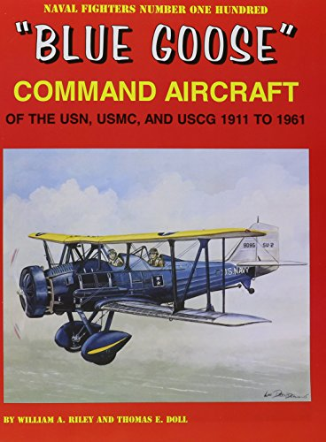 """Blue Goose"""" Command Aircraft of the USN, USMC, and USCG 1911 to 1961: Riley, William; Doll, ..."""