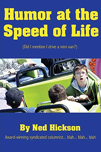 Humor at the Speed of Life: Hickson, Ned