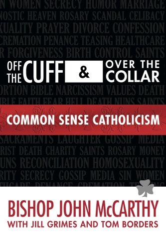 9780989262408: Off the Cuff and Over the Collar: Common Sense Catholicism
