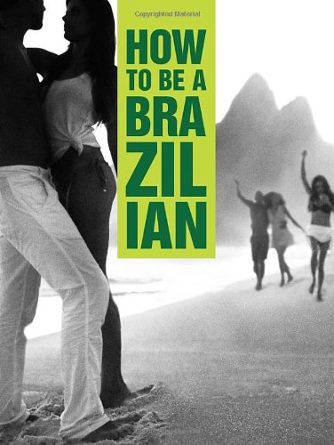 9780989262606: How to Be a Brazilian