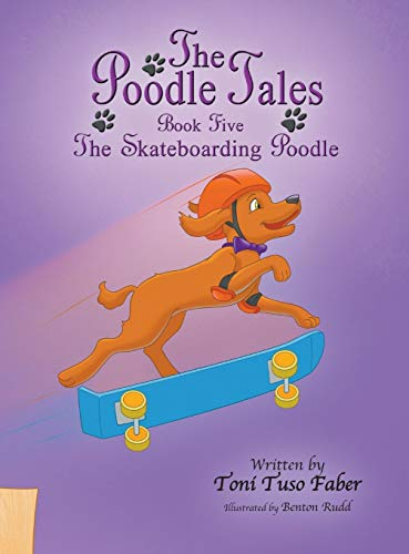 The Poodle Tales: Book Five: The Skateboarding: Faber, Toni Tuso
